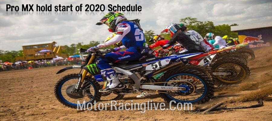 Pro MX hold start of 2020 Schedule Upcoming Race