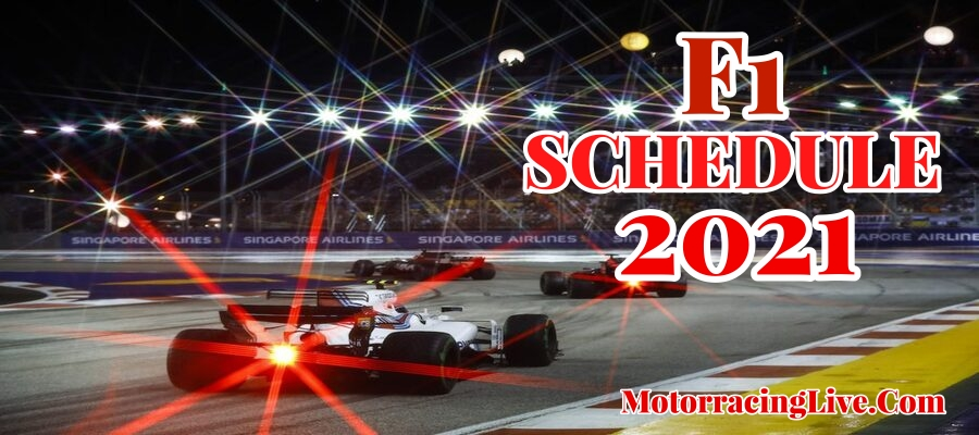 2021 F1 Fixtures Date Time venue Live Stream Replay
