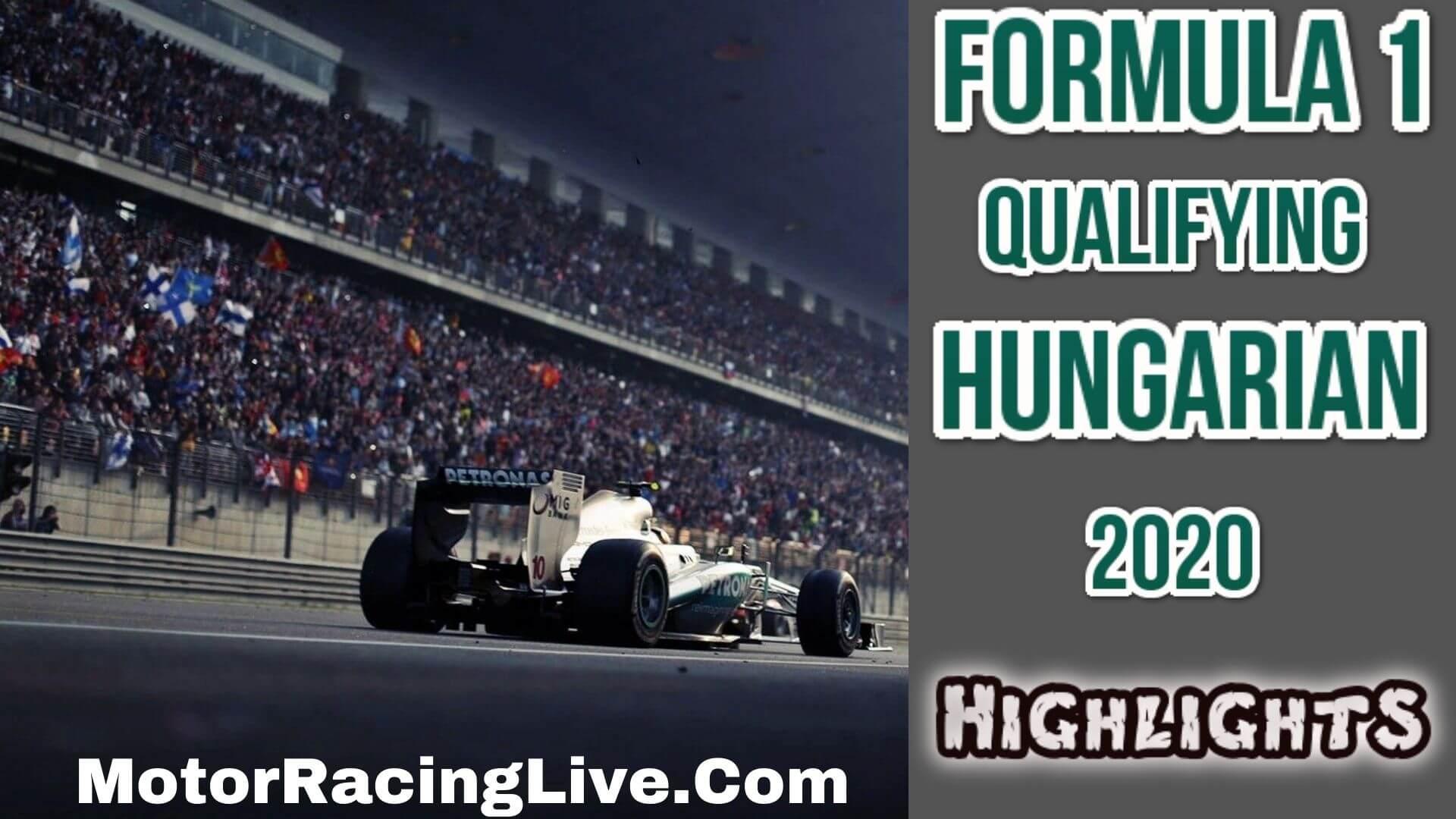 F1 Qualifying Hungarian Gp Race 2020 Highlights