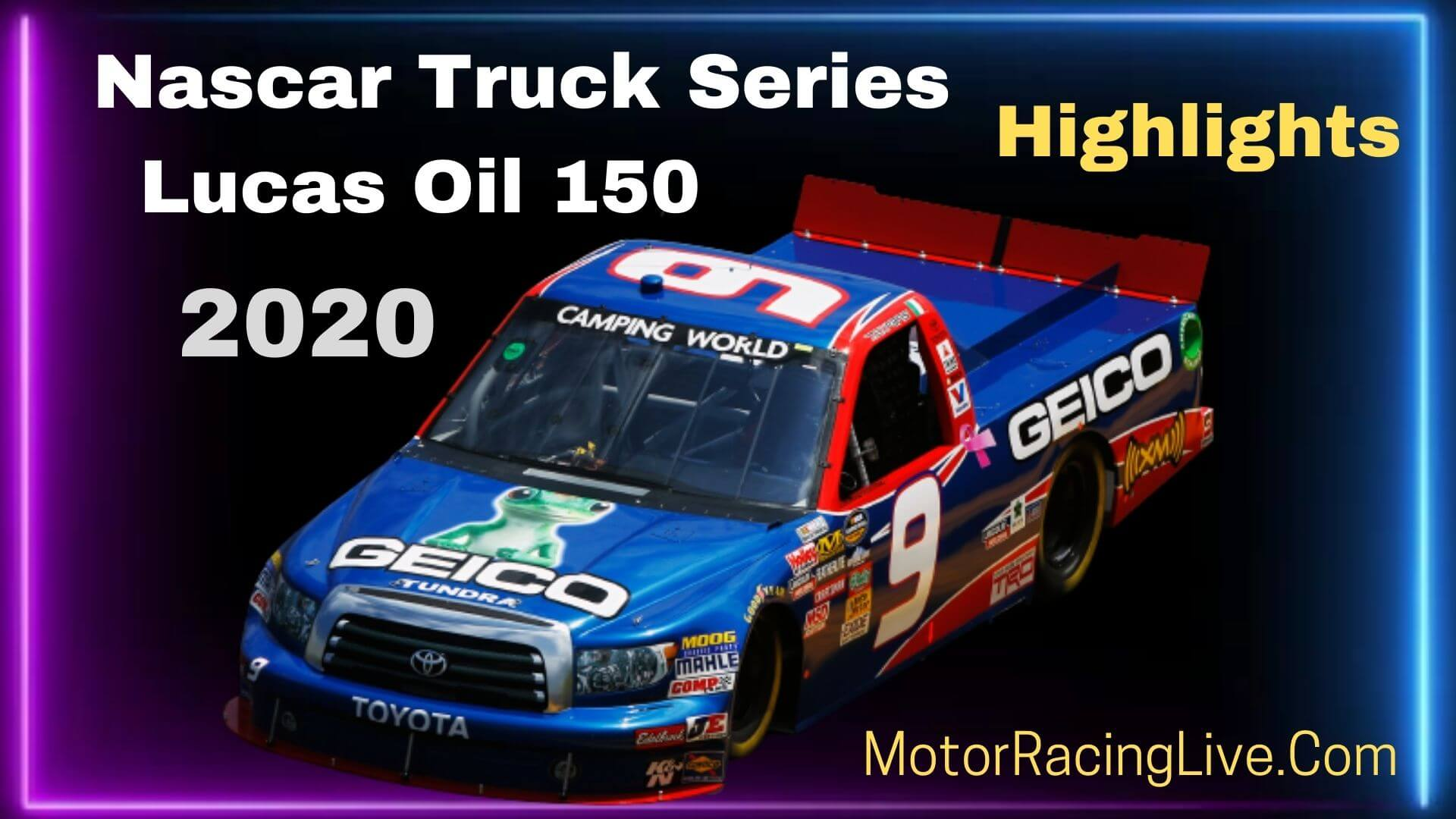 Lucas Oil 150 Highlights Nascar Truck Series 2020