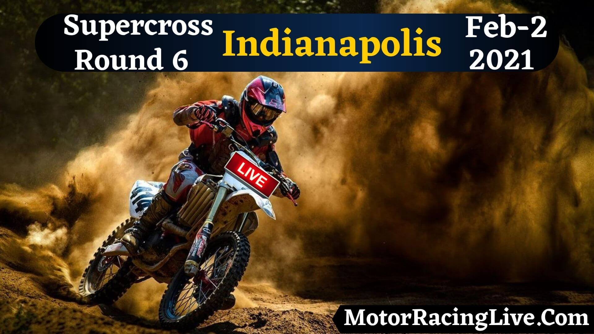 Supercross Indianapolis Round 6 Live Stream 6-Feb 2021