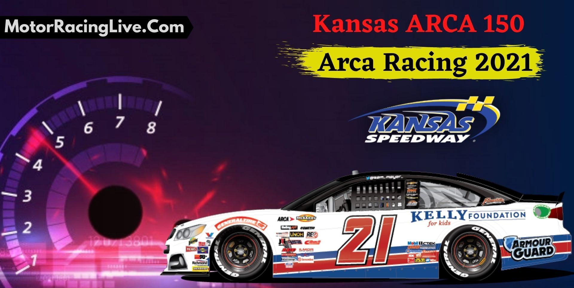 Kansas ARCA 150 Live Stream ARCA Racing 2021