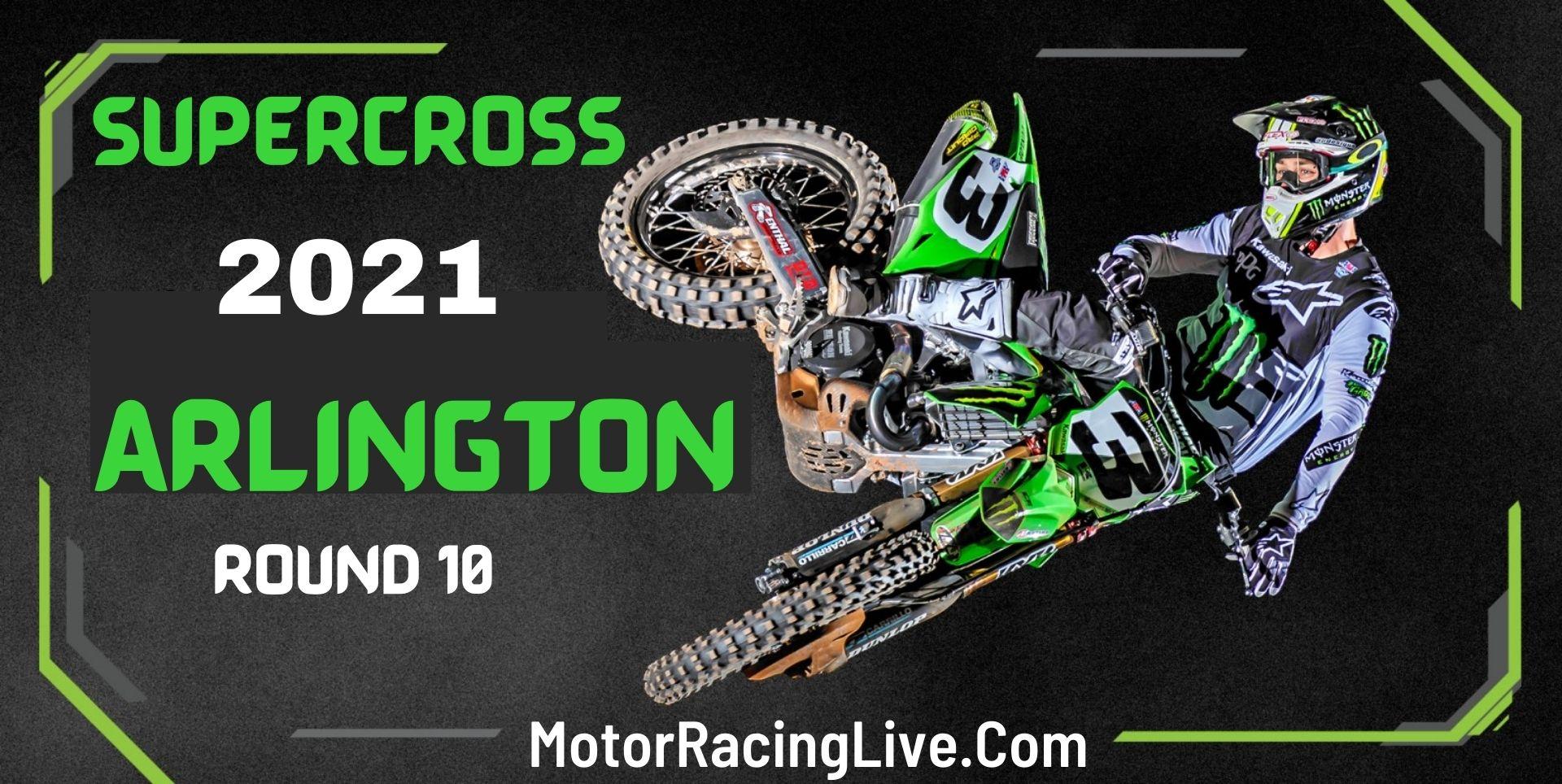 Supercross Arlington Round 10 Live Stream 13-Mar 2021