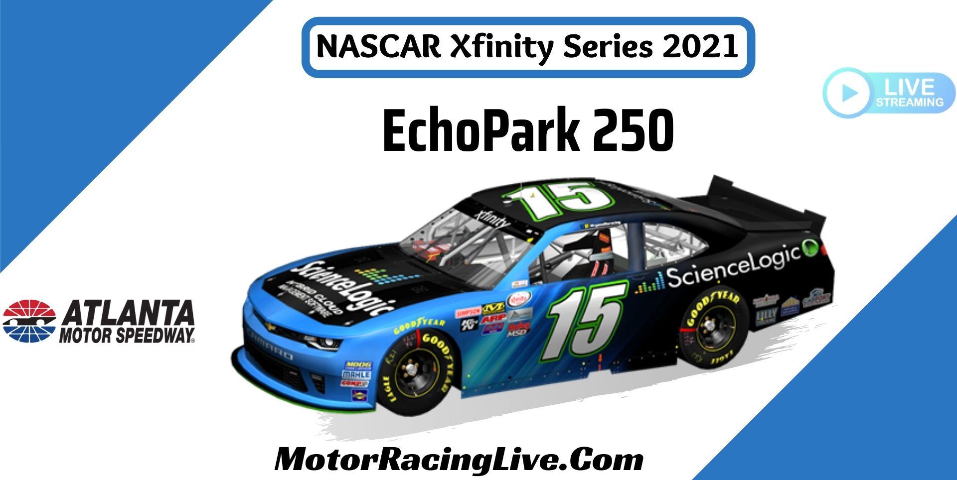 EchoPark 250 NASCAR Xfinity 2021 Live Stream