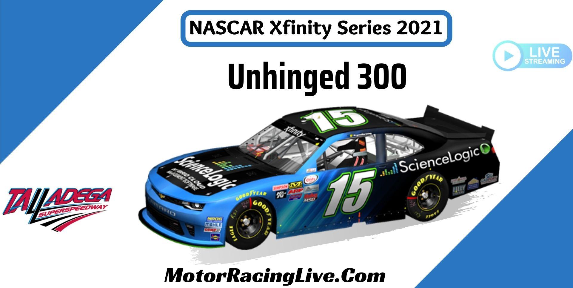Unhinged 300 NASCAR Xfinity 2021 Live Stream