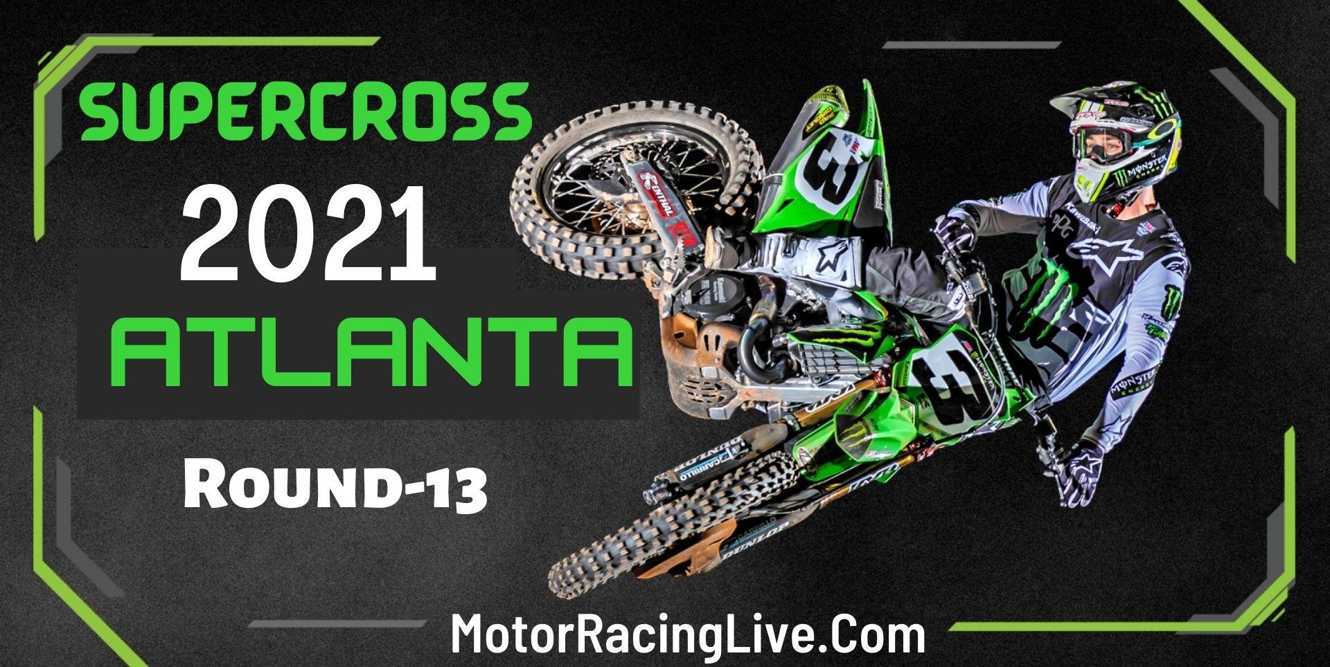 Supercross Atlanta Rd 13 Live 10-Apr 2021