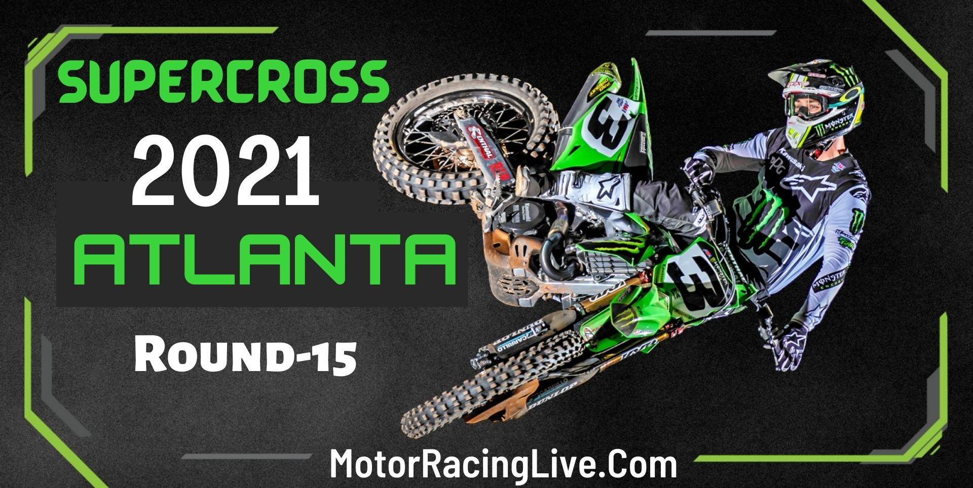Supercross Atlanta Rd 15 Live 17-Apr 2021
