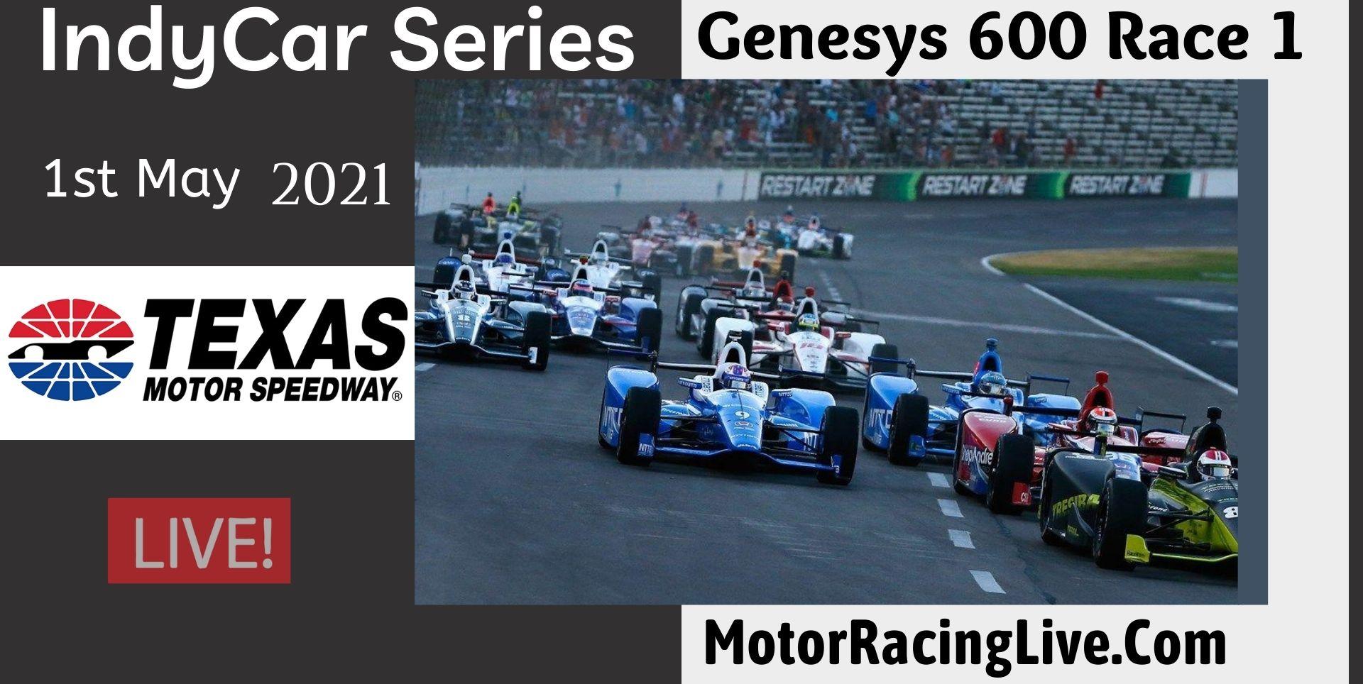 Genesys 600 Race 1 Live Stream 2021 | Indycar