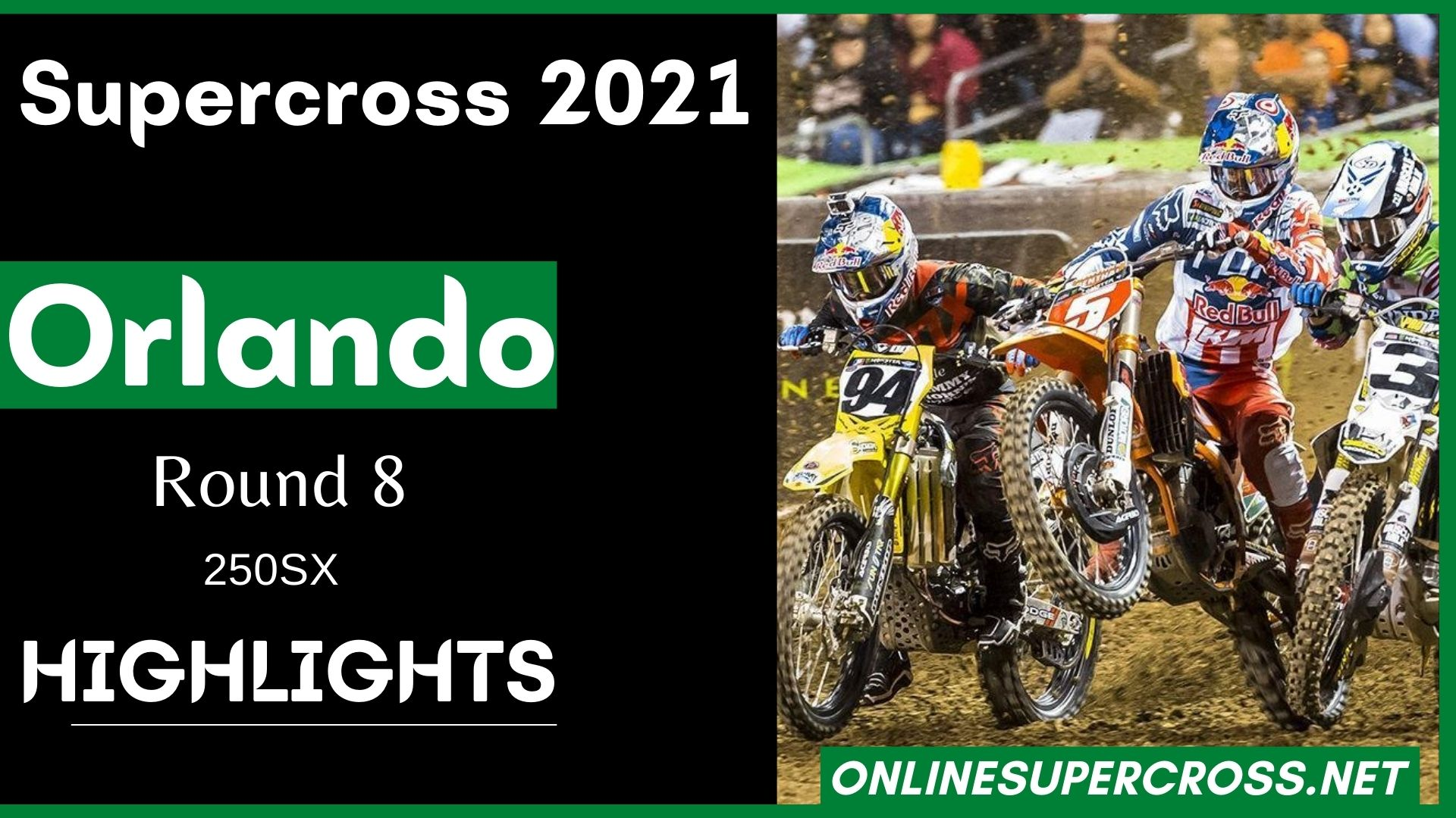 Orlando Round 8 250SX Highlights 2021 Supercross