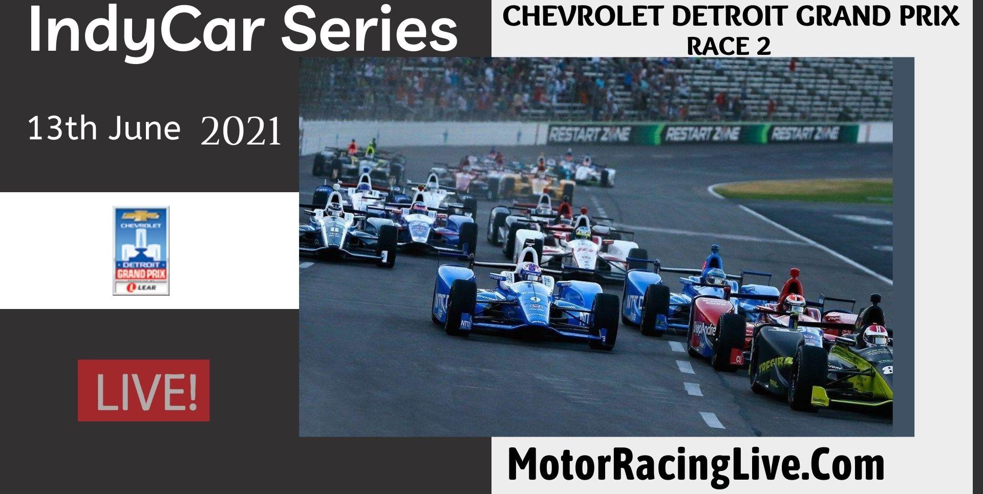 CHEVROLET DETROIT GRAND PRIX RACE 2 Live 2021 | Indycar