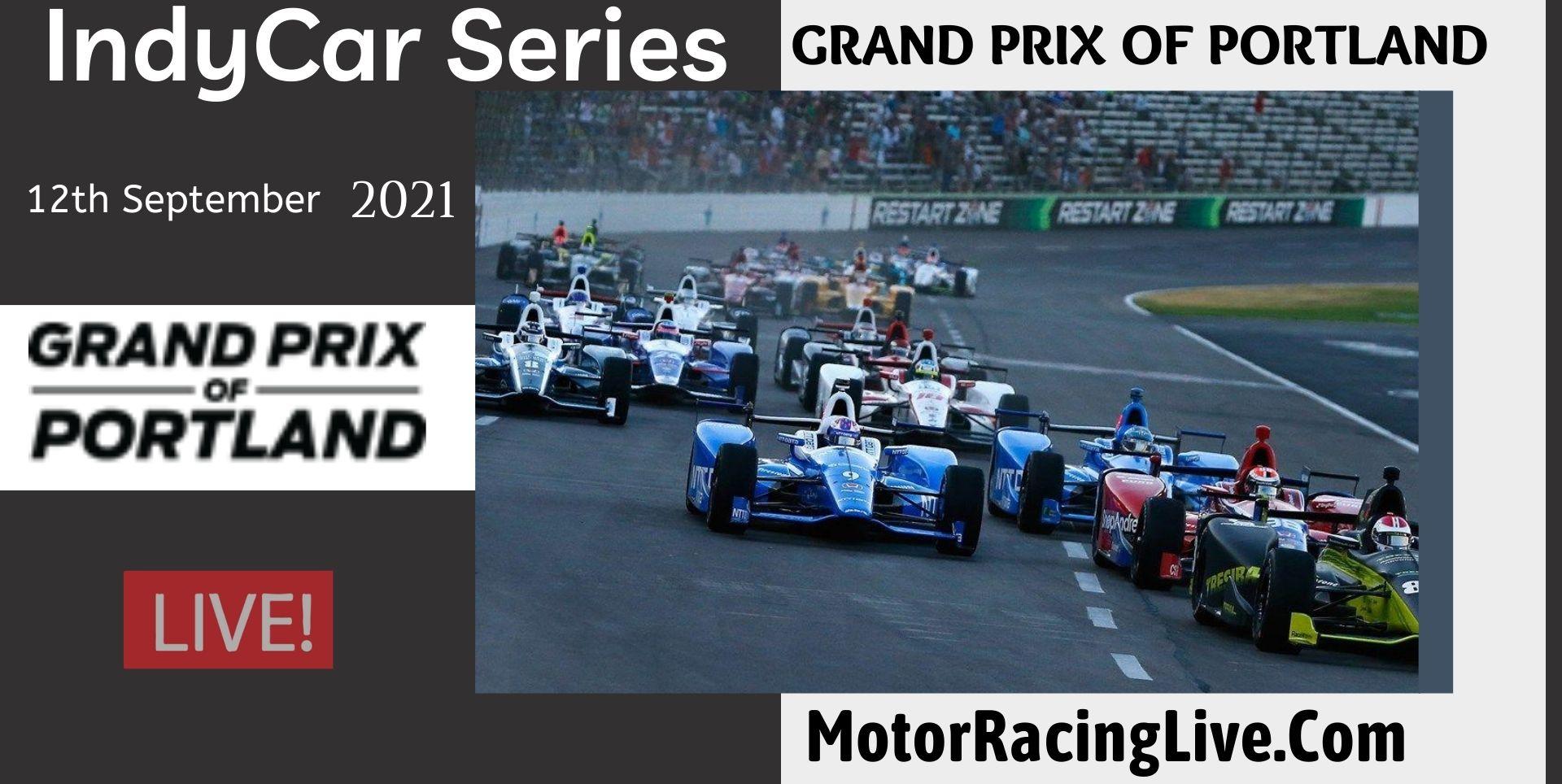 GRAND PRIX OF PORTLAND Live Stream 2021 | Indycar