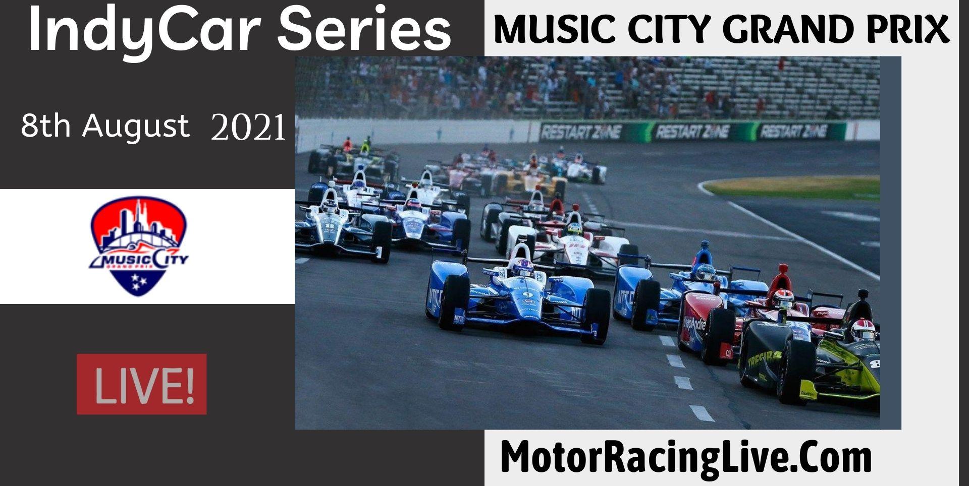 MUSIC CITY GRAND PRIX Live Stream 2021 | Indycar