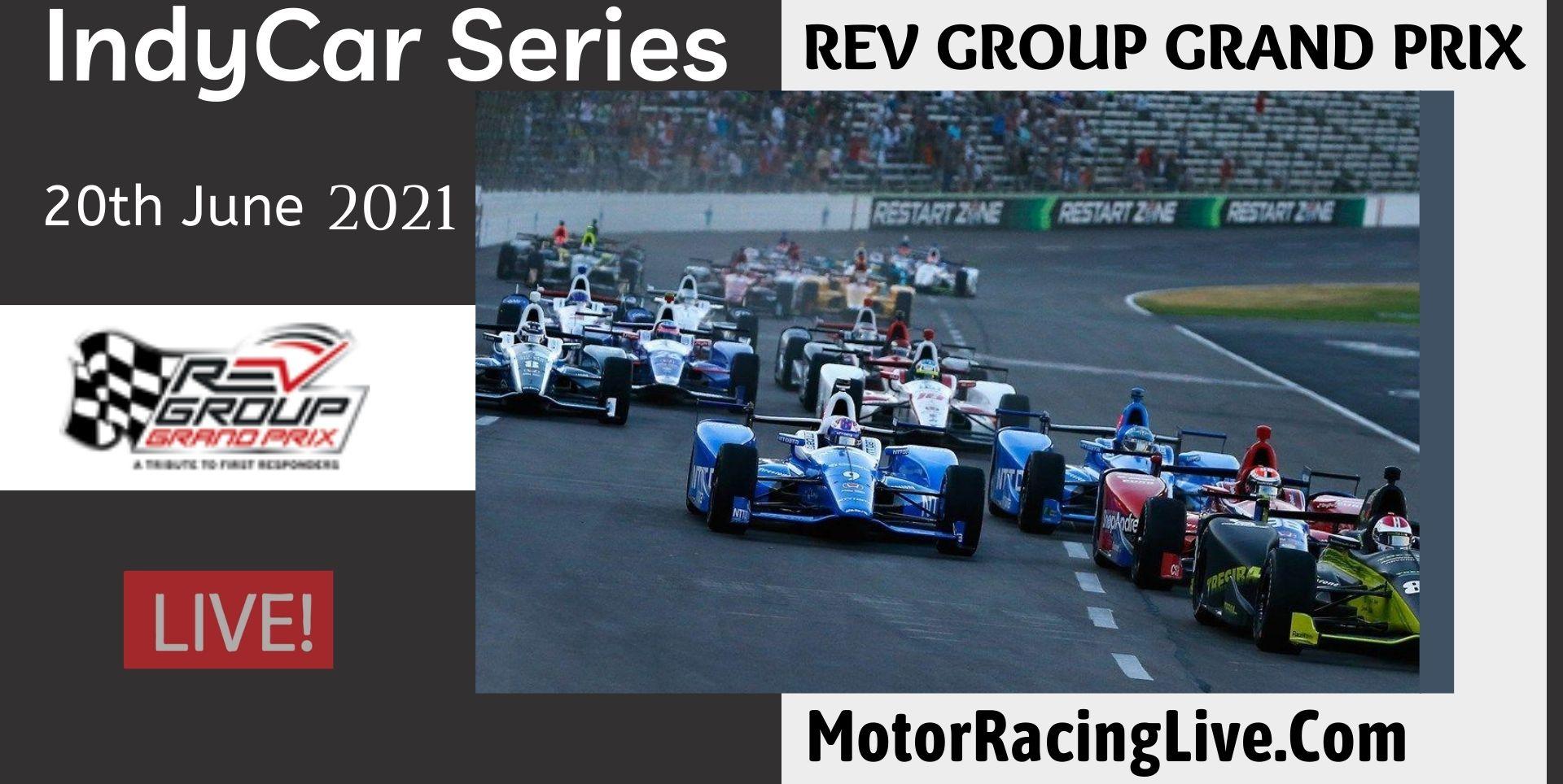 REV GROUP GRAND PRIX Live Stream 2021 | Indycar