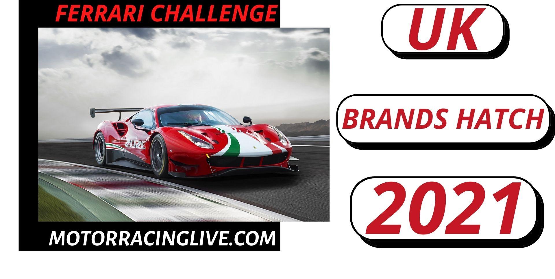 Brands Hatch Ferrari Challenge UK Live Stream 2021