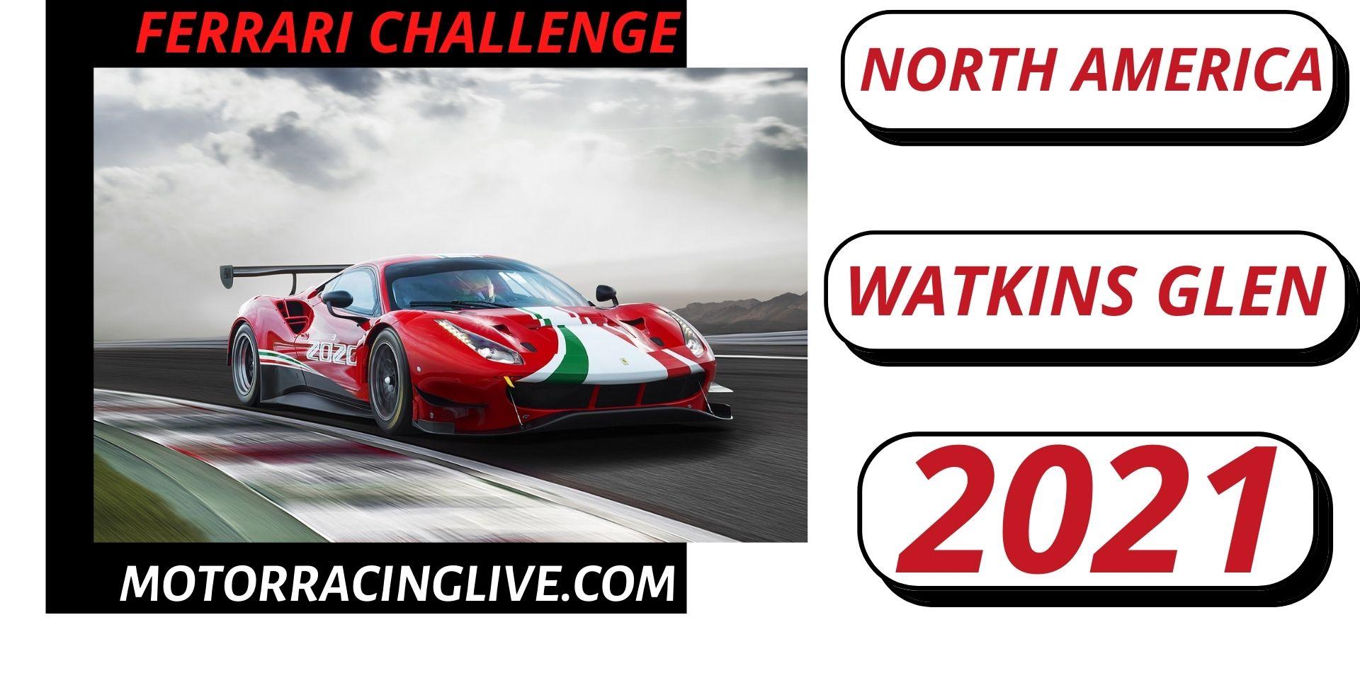 Watkins Glen Ferrari Challenge North America Live 2021