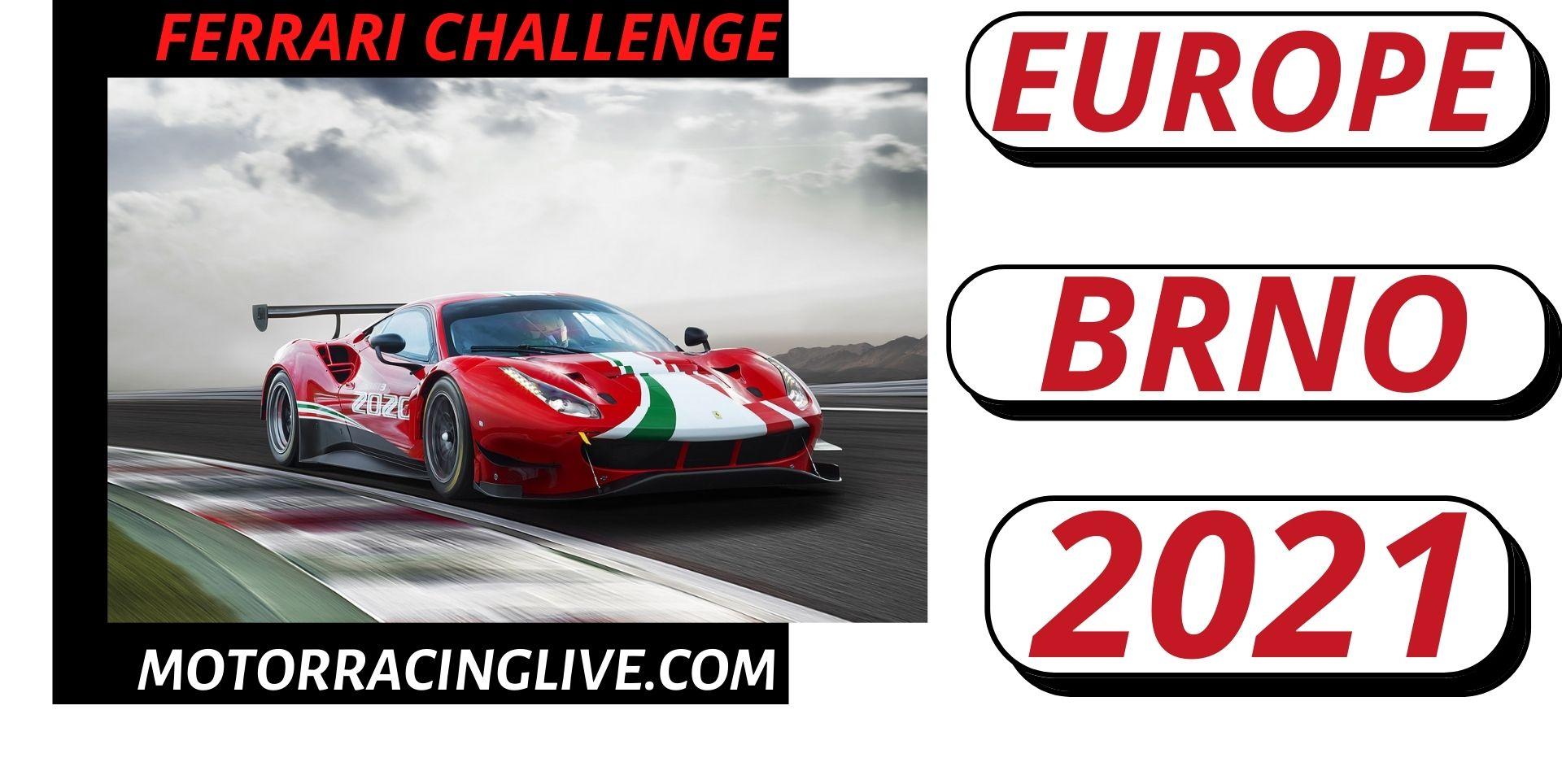 Brno Ferrari Challenge Europe Live Stream 2021