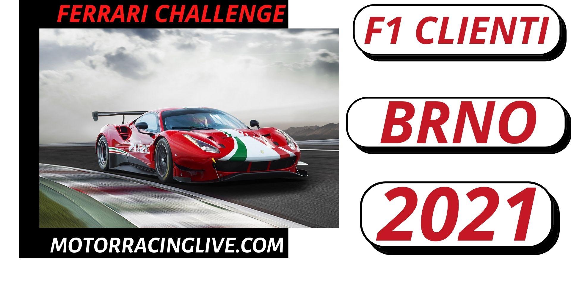 Brno Ferrari Challenge F1 Clienti Live Stream 2021