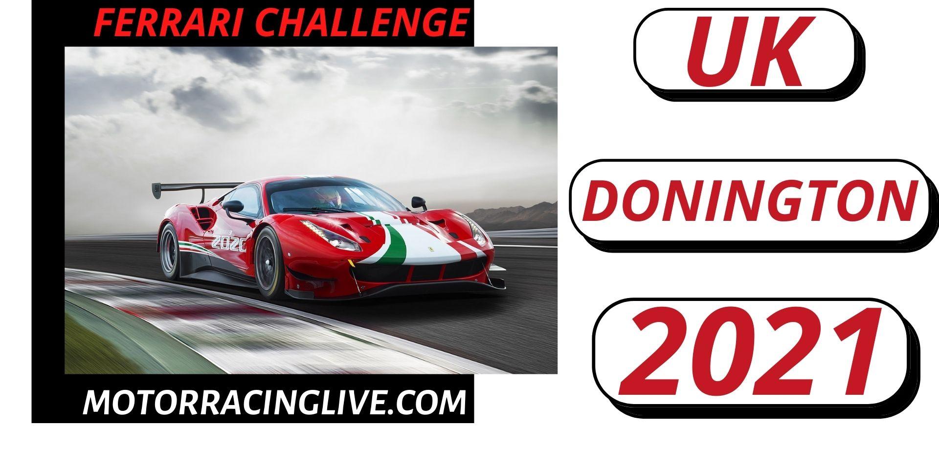 Donington Ferrari Challenge UK Live Stream 2021