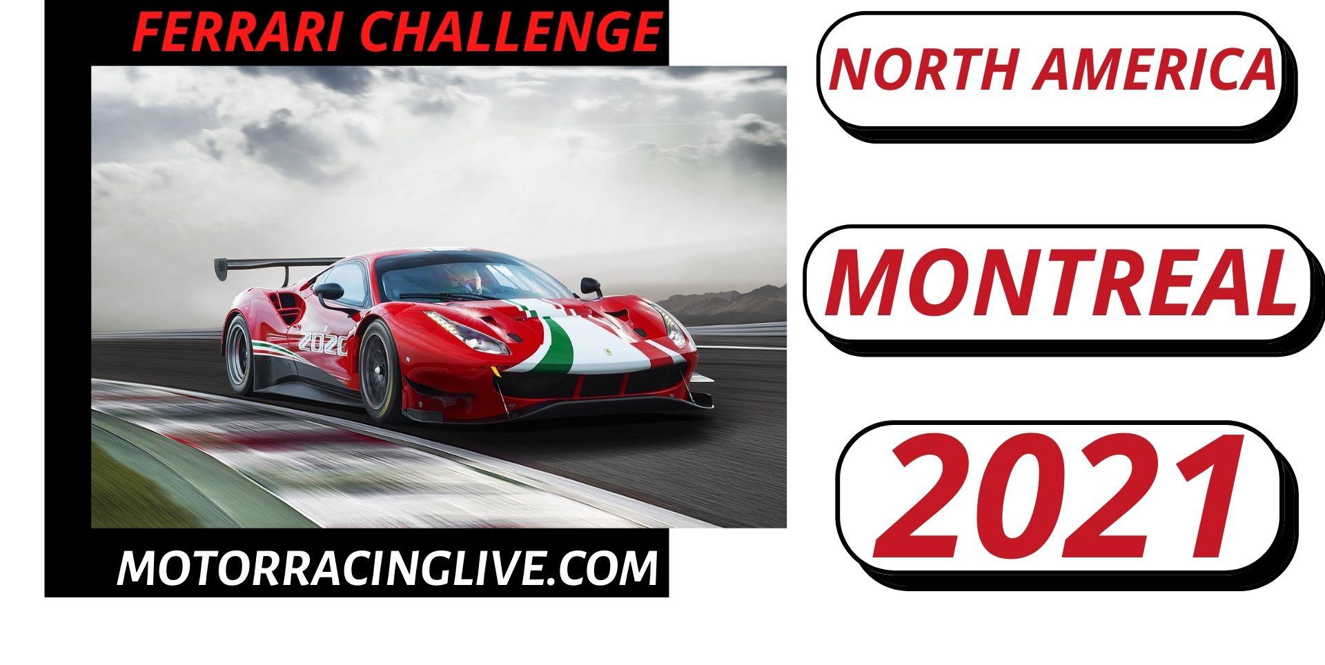 Montreal Ferrari Challenge North America Live Stream 2021