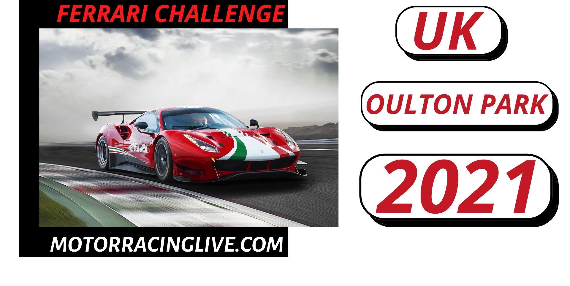 Oulton Park Ferrari Challenge UK Live Stream 2021