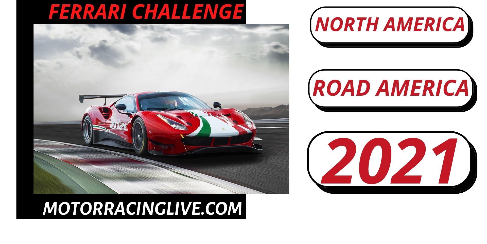 Road America Ferrari Challenge North America Live 2021