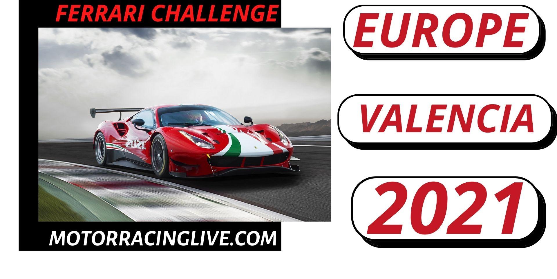 Valencia Ferrari Challenge Europe Live Stream 2021