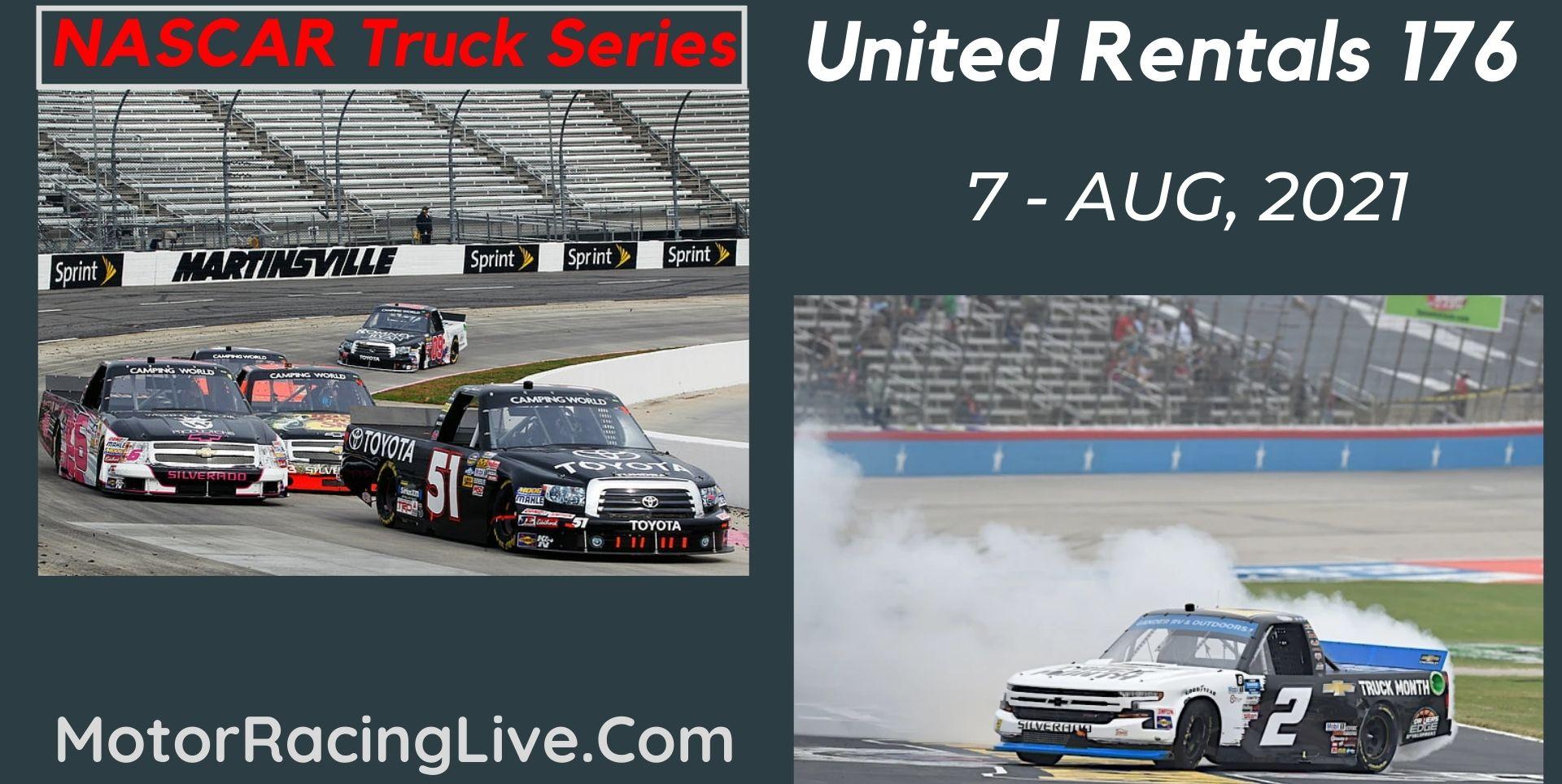 United Rentals 176  Live Stream 2021: NASCAR Truck Series