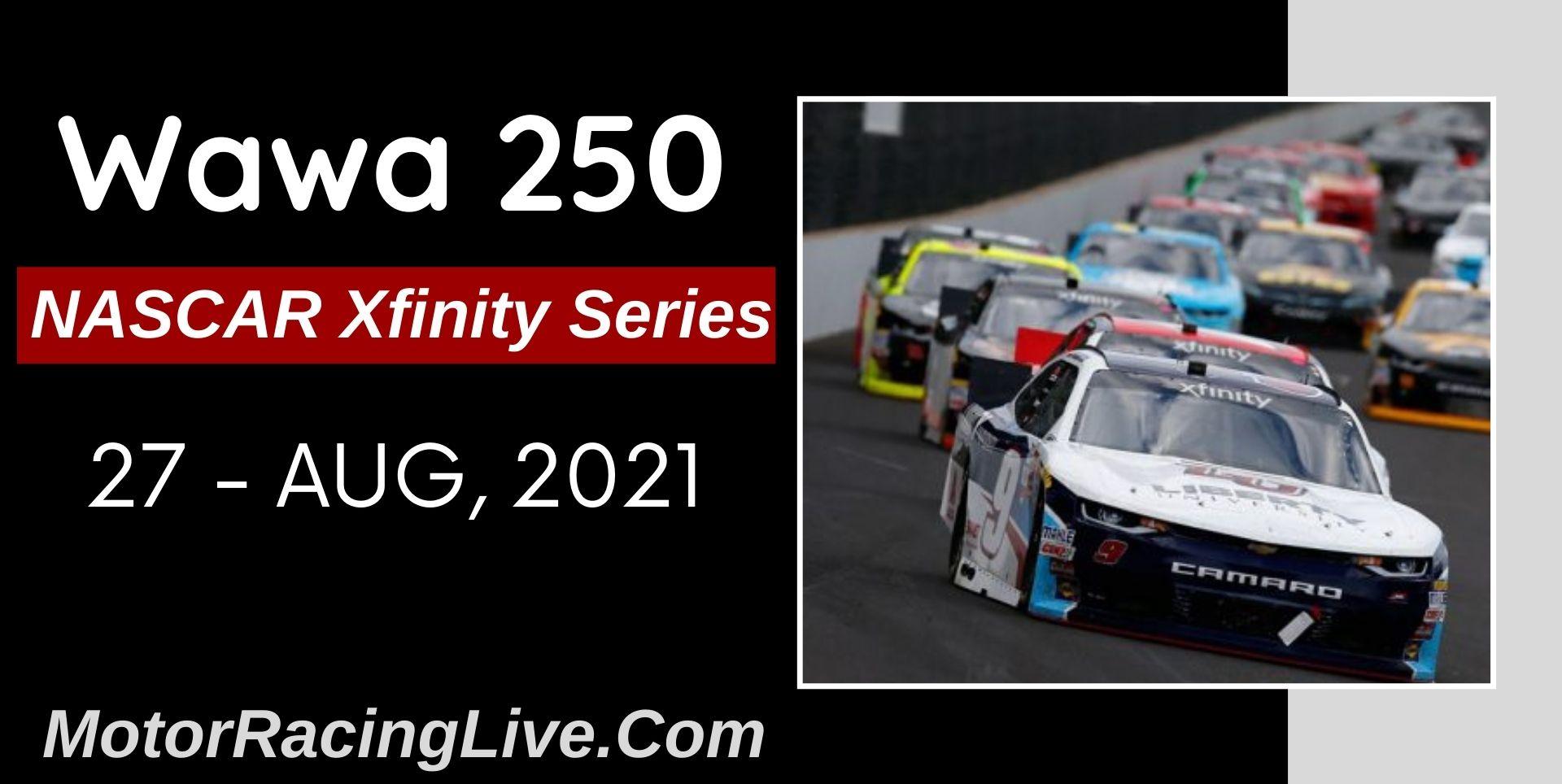 Wawa 250  Live Stream 2021: NASCAR Xfinity Series